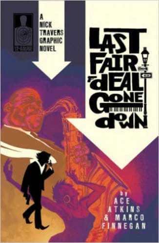 Nick Travers Volume 1: Last Fair Deal Gone Down Graphic Novel