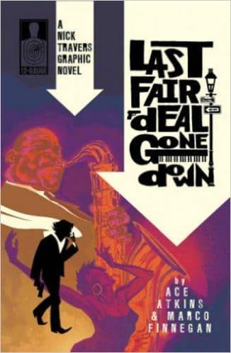 Nick Travers Volume 1: Last Fair Deal Gone Down Graphic Novel