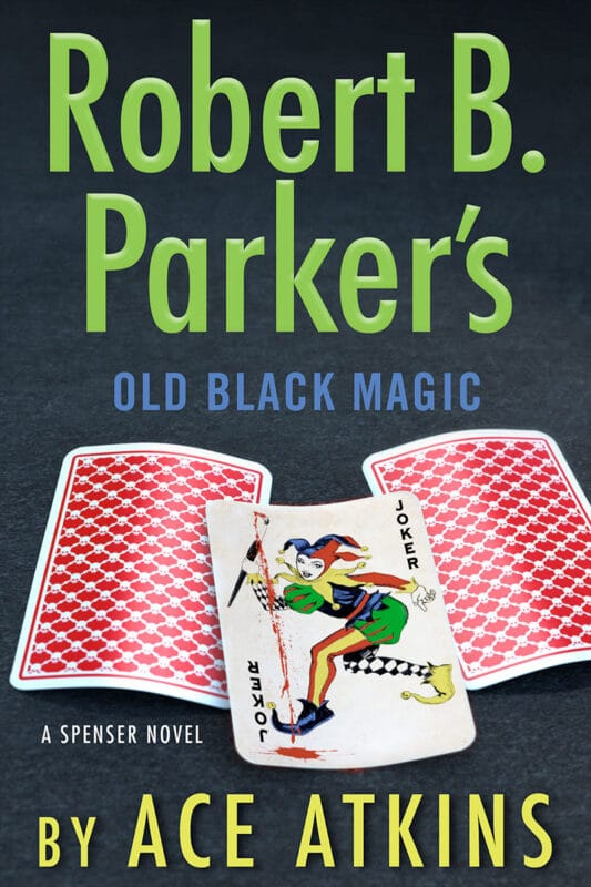 Robert B. Parker's Old Black Magic (Spenser) Hardcover