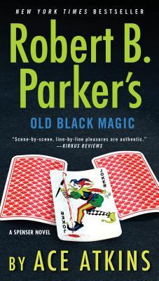 Robert B. Parker's Old Black Magic (Spenser) Hardcover